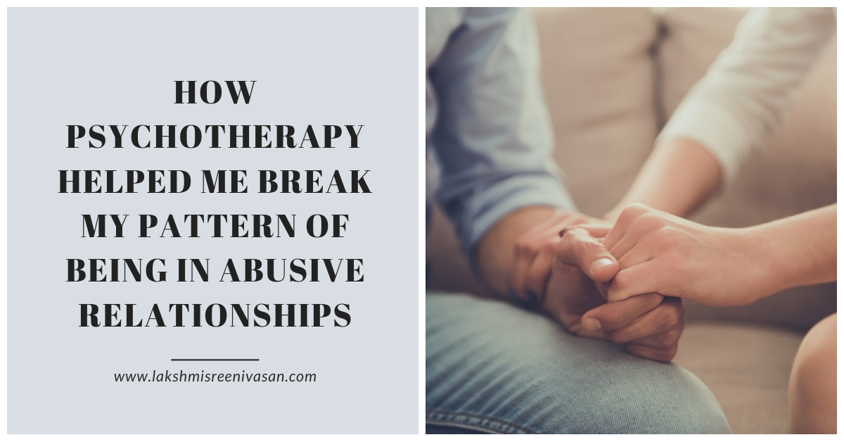 How psychotherapy helped me break my pattern of being in abusive relationships